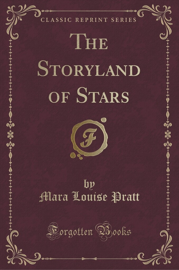 The Storyland of Stars (Classic Reprint)