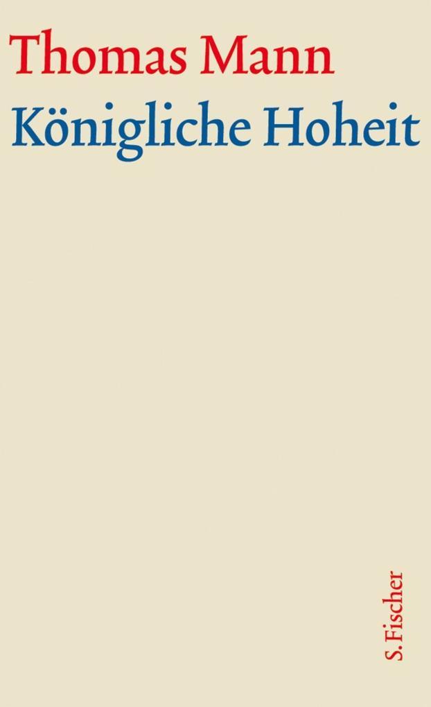 Königliche Hoheit. Große kommentierte Frankfurter Ausgabe als Buch