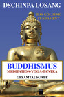 Buddhismus Meditation Yoga Tantra. Das goldene Fundament: Gesamtausgabe