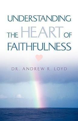 Understanding the Heart of Faithfulness als Taschenbuch