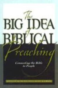 The Big Idea of Biblical Preaching: Connecting the Bible to People als Taschenbuch