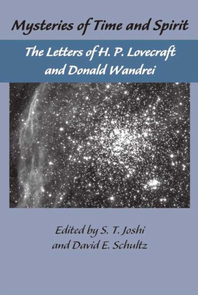 Mysteries of Time and Spirit: The Letters of H.P. Lovecraft and Donald Wandrei als Buch