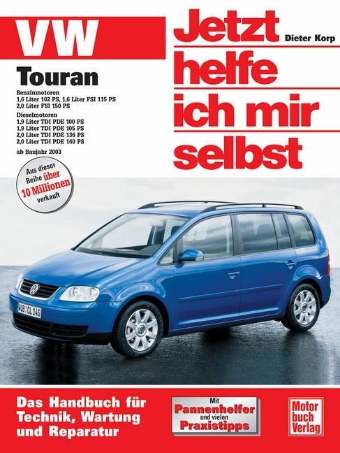 VW Touran ab Modelljahr 2003. Jetzt helfe ich mir selbst als Buch