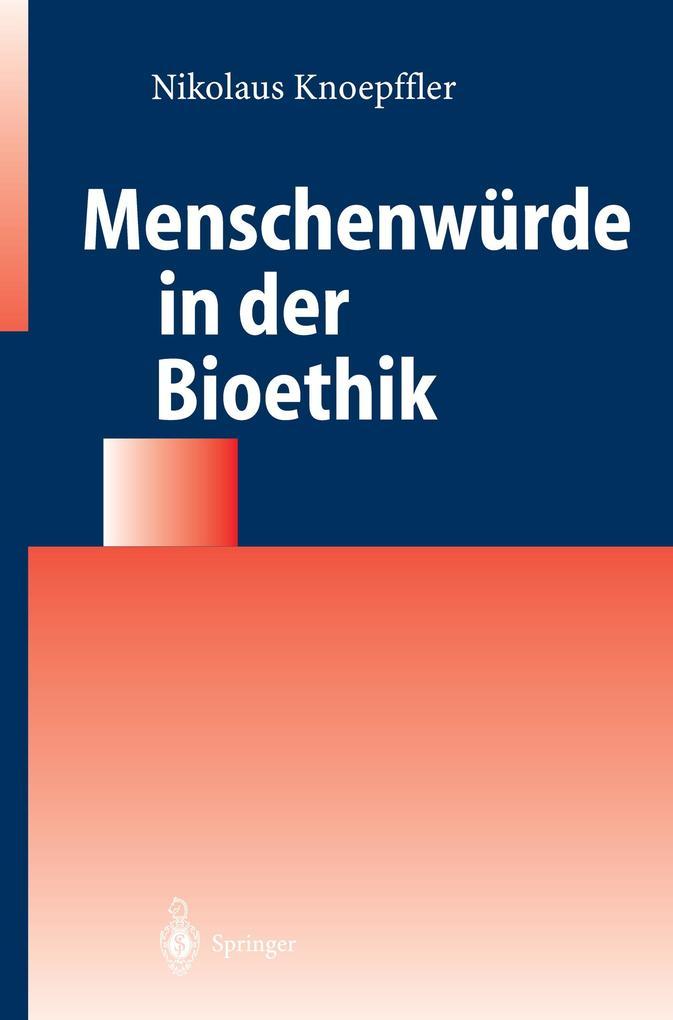 Menschenwürde in der Bioethik als Buch