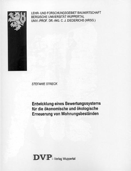 Entwicklung eines Bewertungssystems für die ökonomische und ökologische Erneuerung von Wohnungsbeständen als Buch