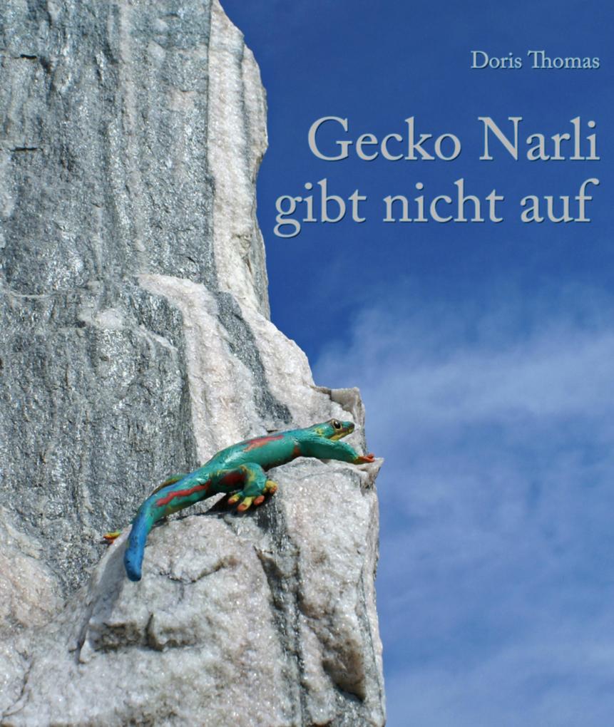 Gecko Narli gibt nicht auf als eBook