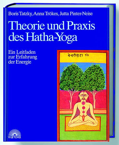 Theorie und Praxis des Hatha-Yoga als Buch von Boris Tatzky, Anna Trökes, Jutta Pinter-Neise
