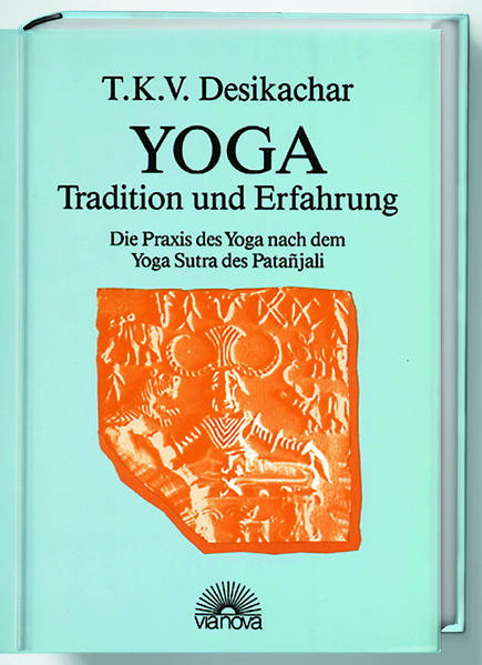 Yoga - Tradition und Erfahrung als Buch