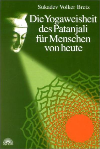 Die Yogaweisheit des Patanjali für Menschen von heute als Buch