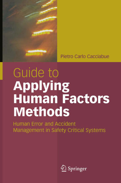 Guide to Applying Human Factors Methods: Human Error and Accident Management in Safety-Critical Systems als Buch