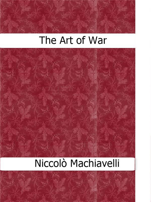 The Art of War als eBook von Niccolò Machiavelli - Niccolò Machiavelli