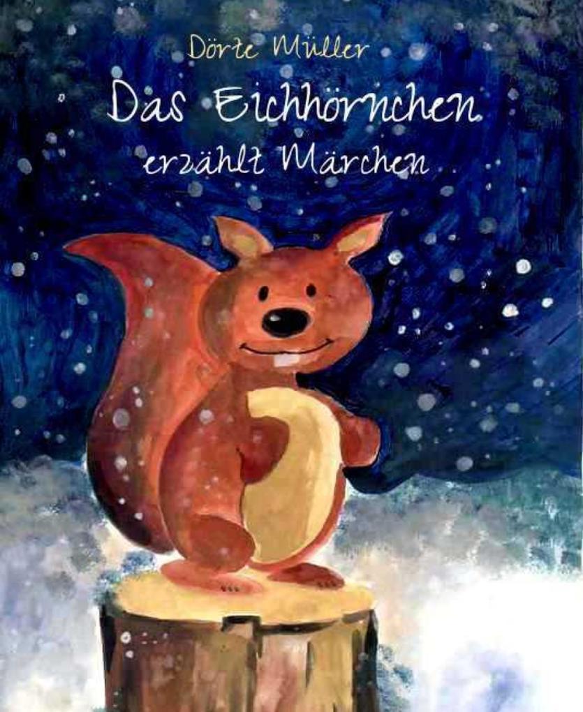 Das Eichhörnchen erzählt Märchen als eBook