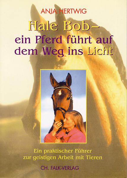 Hale Bob - ein Pferd führt auf dem Weg ins Licht als Buch (kartoniert)
