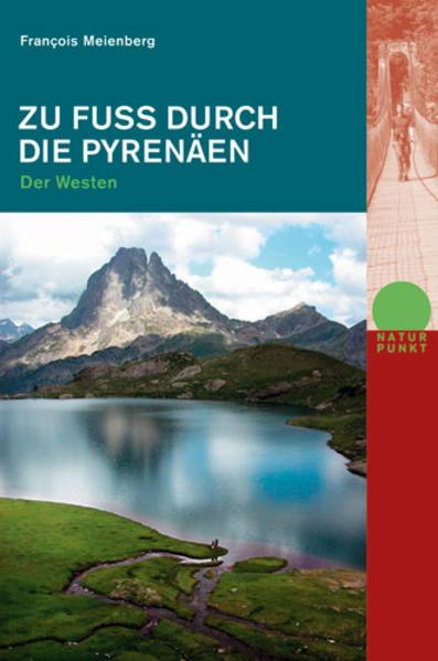 Zu Fuss durch die Pyrenäen. Der Westen als Buch