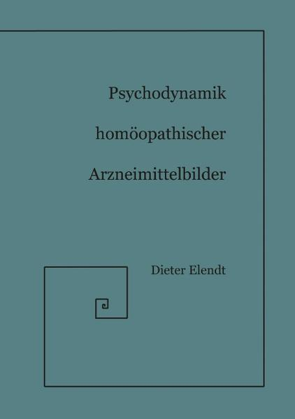 Psychodynamik Homöopathischer Arzneimittelbilder als Buch