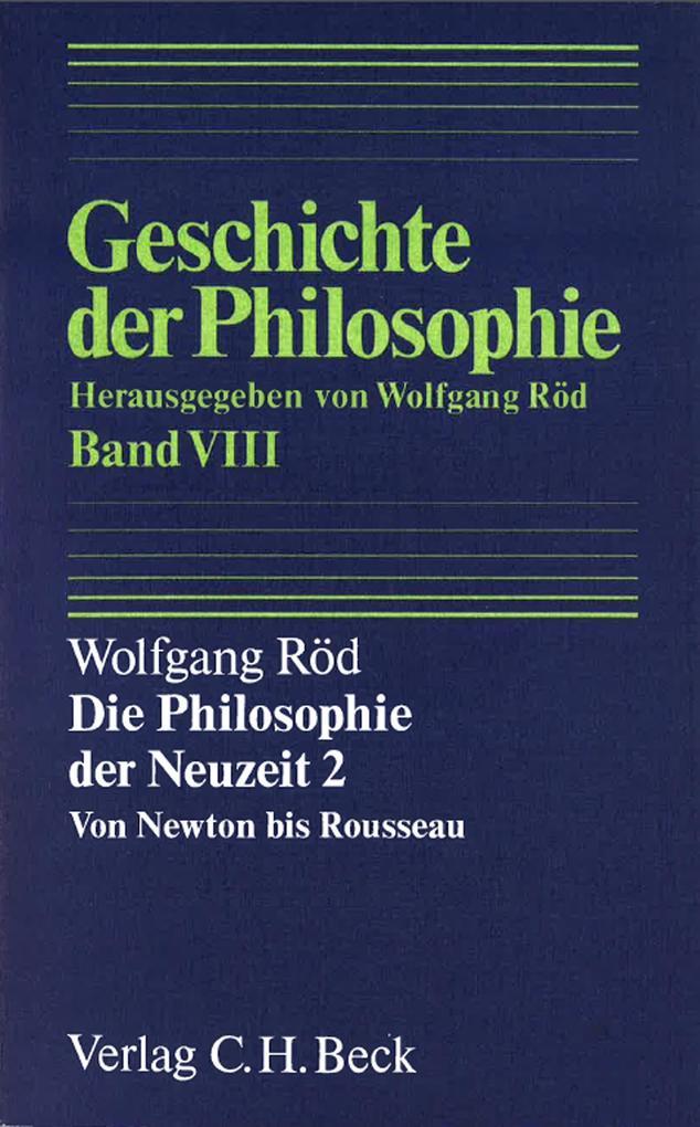 Geschichte der Philosophie Bd. 8: Die Philosophie der Neuzeit 2: Von Newton bis Rousseau als eBook pdf