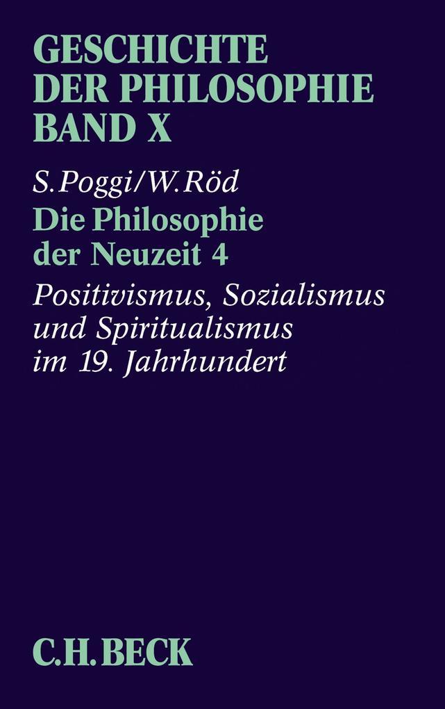 Geschichte der Philosophie Bd. 10: Die Philosophie der Neuzeit 4: Positivismus, Sozialismus und Spiritualismus im 19. Jahrhundert als eBook