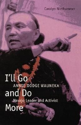I'll Go and Do More: Annie Dodge Wauneka, Navajo Leader and Activist als Taschenbuch