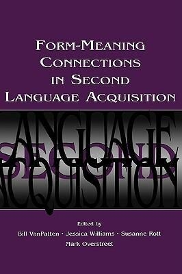 Form-Meaning Connections in Second Language Acquisition als Buch