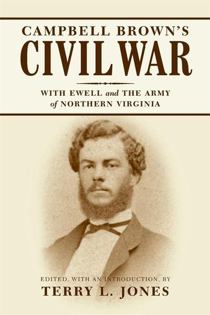 Campbell Brown's Civil War: With Ewell in the Army of Northern Virginia als Taschenbuch