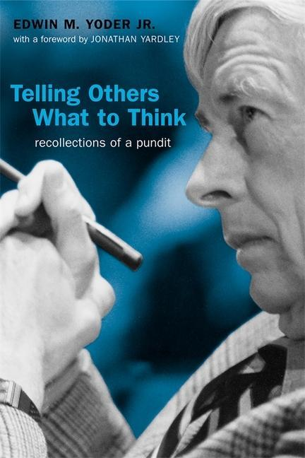 Telling Others What to Think: Recollections of a Pundit als Buch