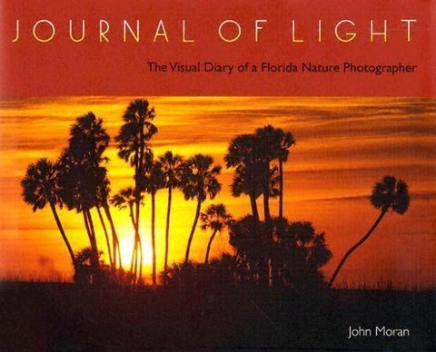 Journal of Light: The Visual Diary of a Florida Nature Photographer als Buch