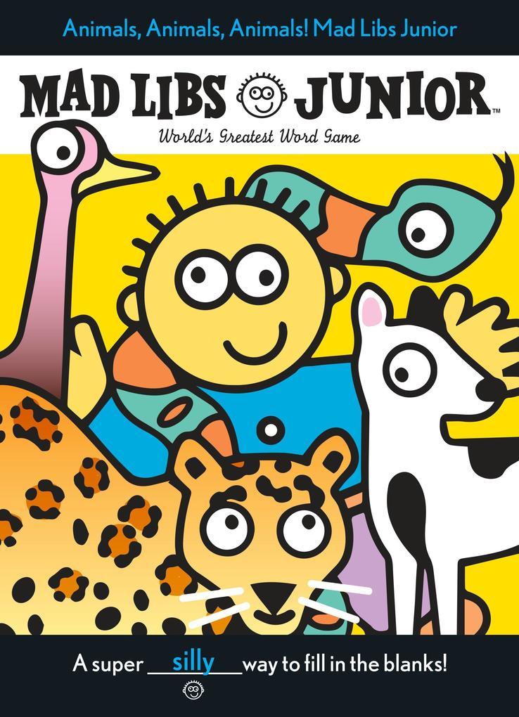 Animals, Animals, Animals! Mad Libs Junior als Taschenbuch