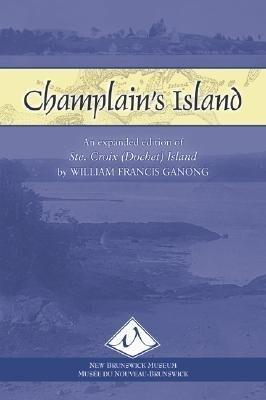 Champlain's Island: An Expanded Edition of Ste. Croix (Dochet) Island als Taschenbuch
