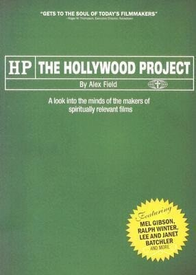 The Hollywood Project: A Look Into the Minds of the Makers of Spiritually Relevant Films als Taschenbuch