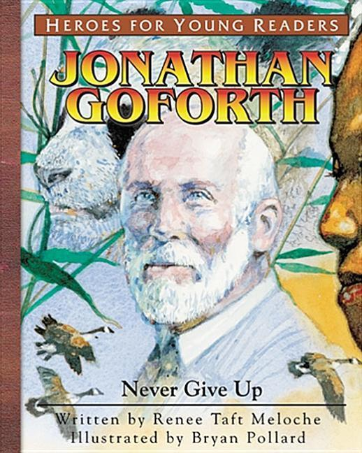 Jonathan Goforth Never Give Up (Heroes for Young Readers) als Buch