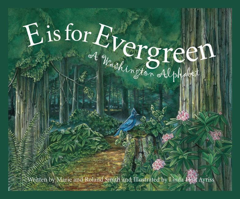 E Is for Evergreen: A Washington State Alphabet als Buch