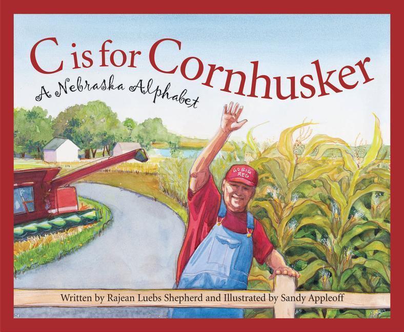 C Is for Cornhusker: A Nebrask als Buch