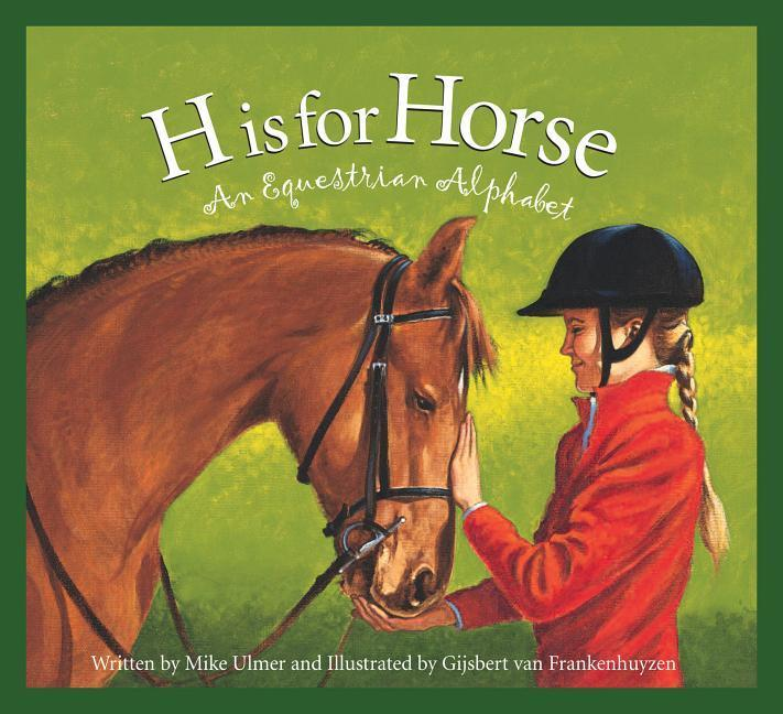 H Is for Horse: An Equestrian Alphabet als Buch