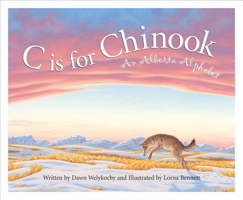 C Is for Chinook: An Alberta Alphabet als Buch