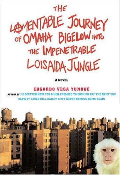 The Lamentable Journey of Omaha Bigelow Into the Impenetrable Loisaida Jungle als Buch