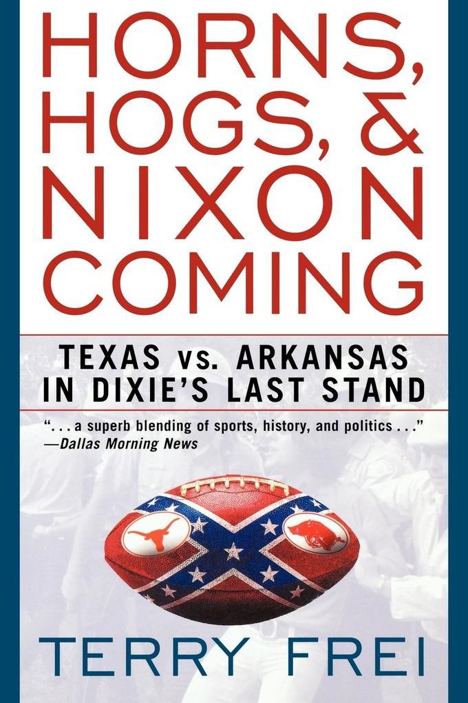 Horns, Hogs, and Nixon Coming als Taschenbuch