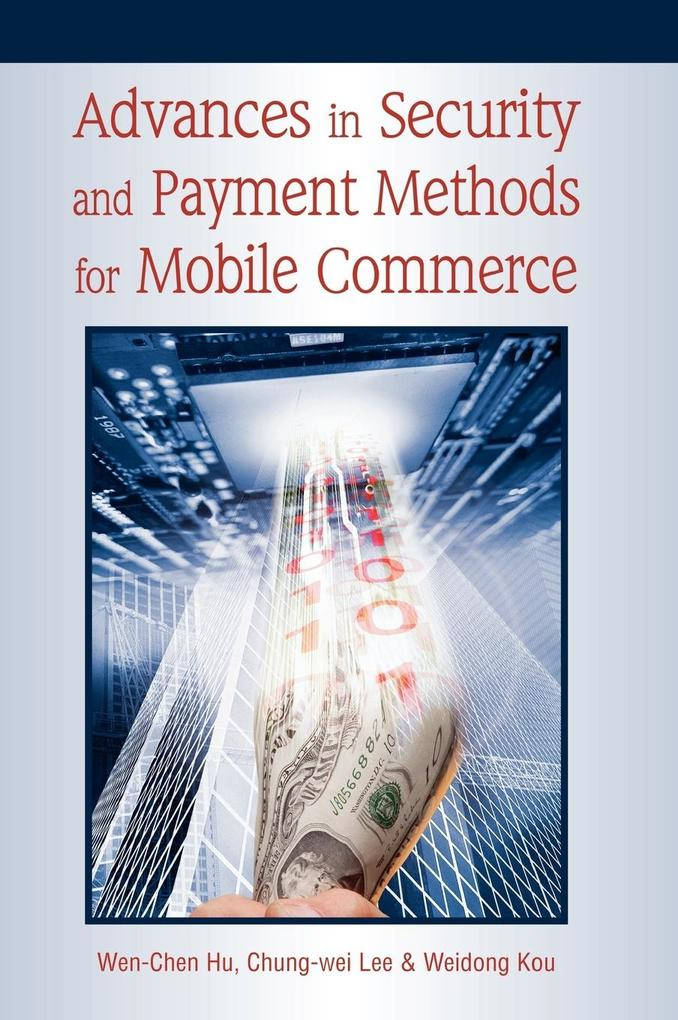 Advances in Security and Payment Methods for Mobile Commerce als Buch (gebunden)