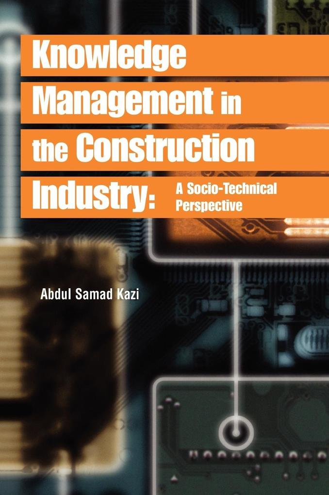 Knowledge Management in the Construction Industry als Buch