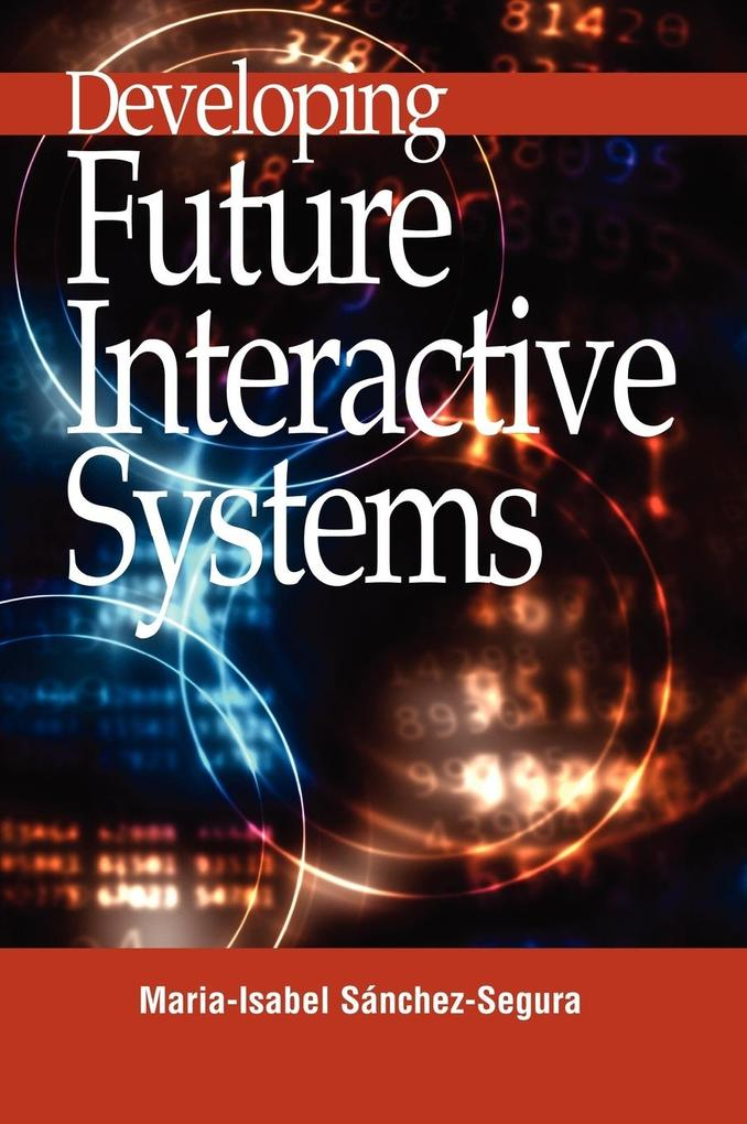 Developing Future Interactive Systems als Buch