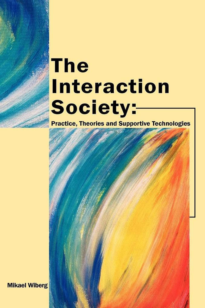 The Interaction Society als Buch (gebunden)