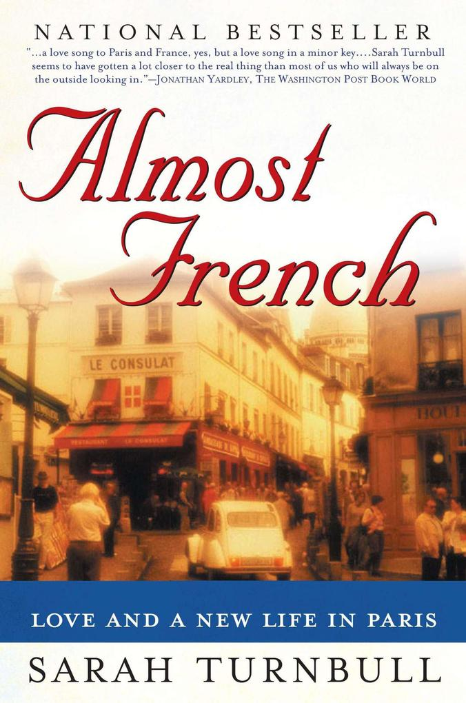 Almost French: Love and a New Life in Paris als Taschenbuch
