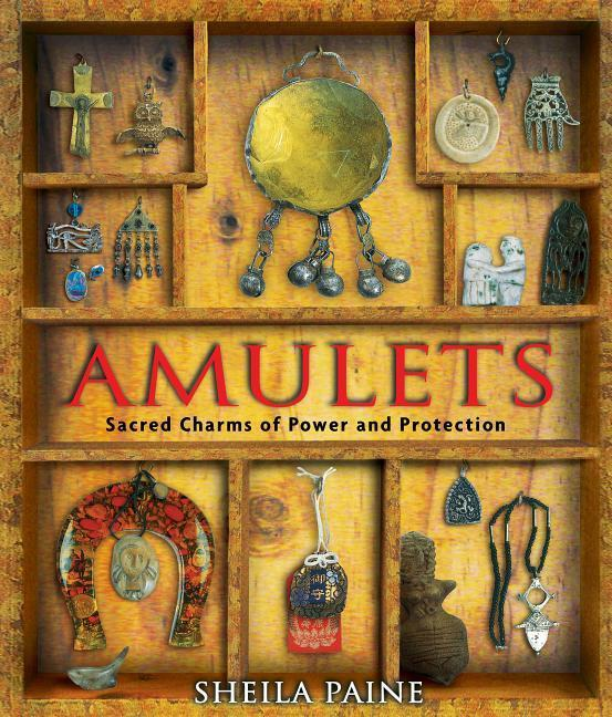 Amulets: Sacred Charms of Power and Protection als Taschenbuch