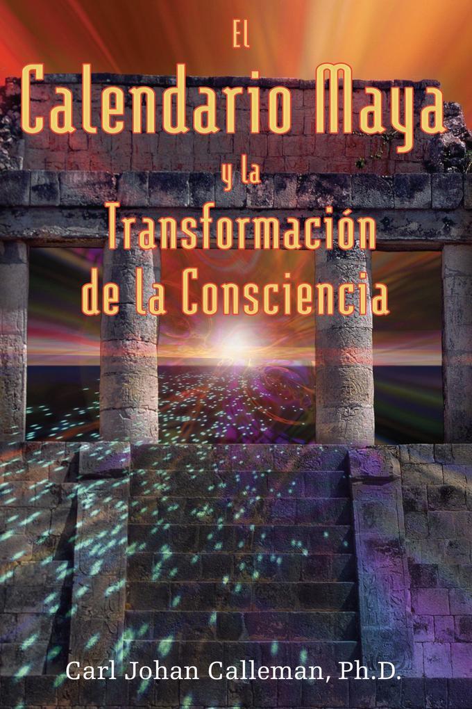 El Calendario Maya y La Transformación de la Consciencia als Taschenbuch