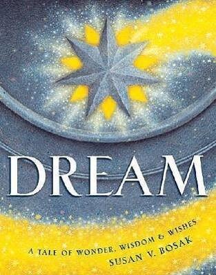 Dream: A Tale of Wonder, Wisdom & Wishes als Buch