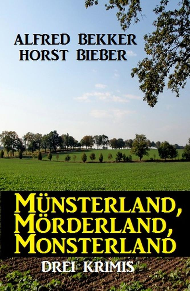 Münsterland, Mörderland, Monsterland: Drei Krimis als eBook