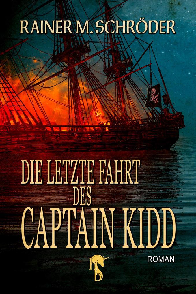 Die letzte Fahrt des Captain Kidd als eBook