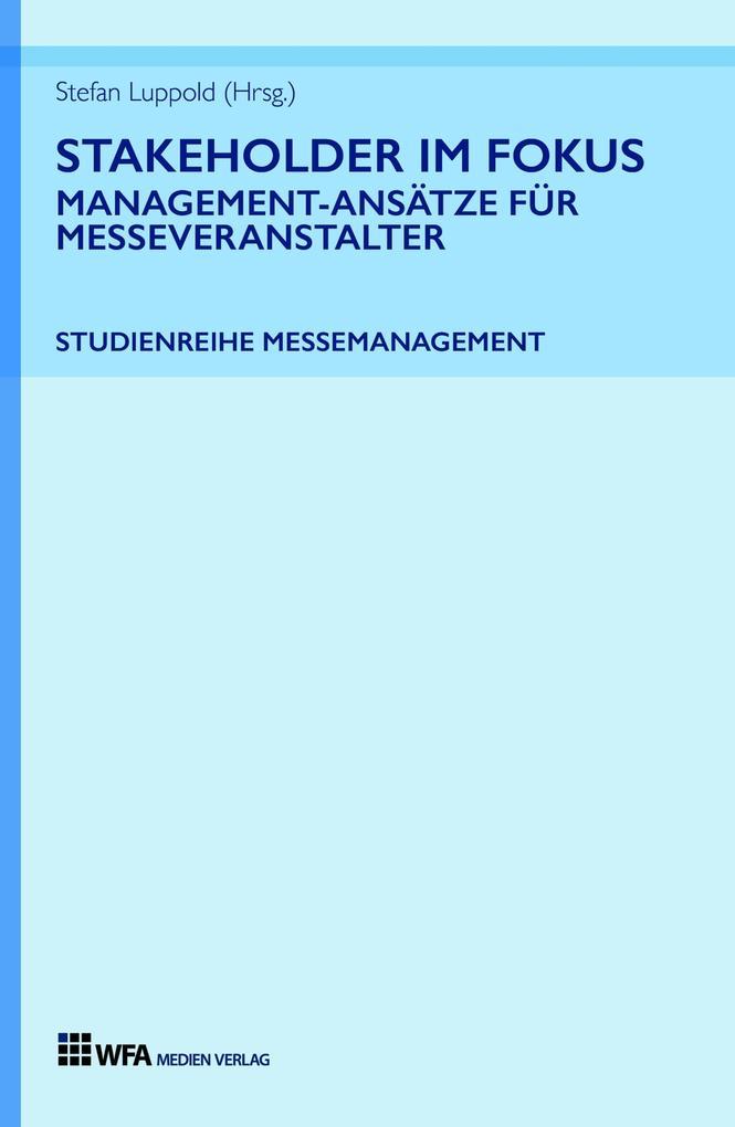 Stakeholder im Fokus: Management-Ansätze für Messeveranstalter als eBook