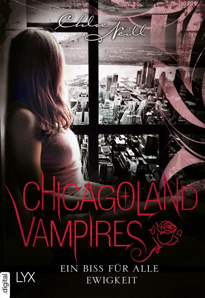 Chicagoland Vampires - Ein Biss für alle Ewigkeit als eBook