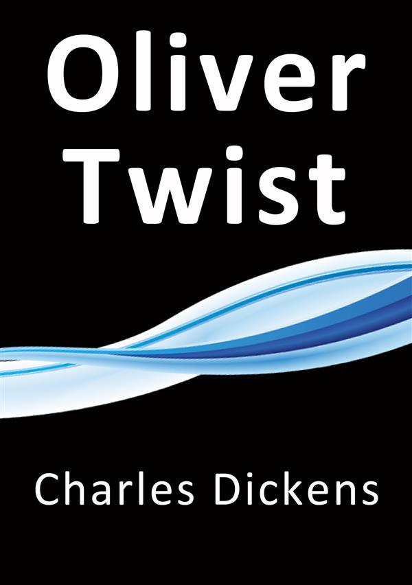 Oliver Twist als eBook von Charles Dickens - Charles Dickens