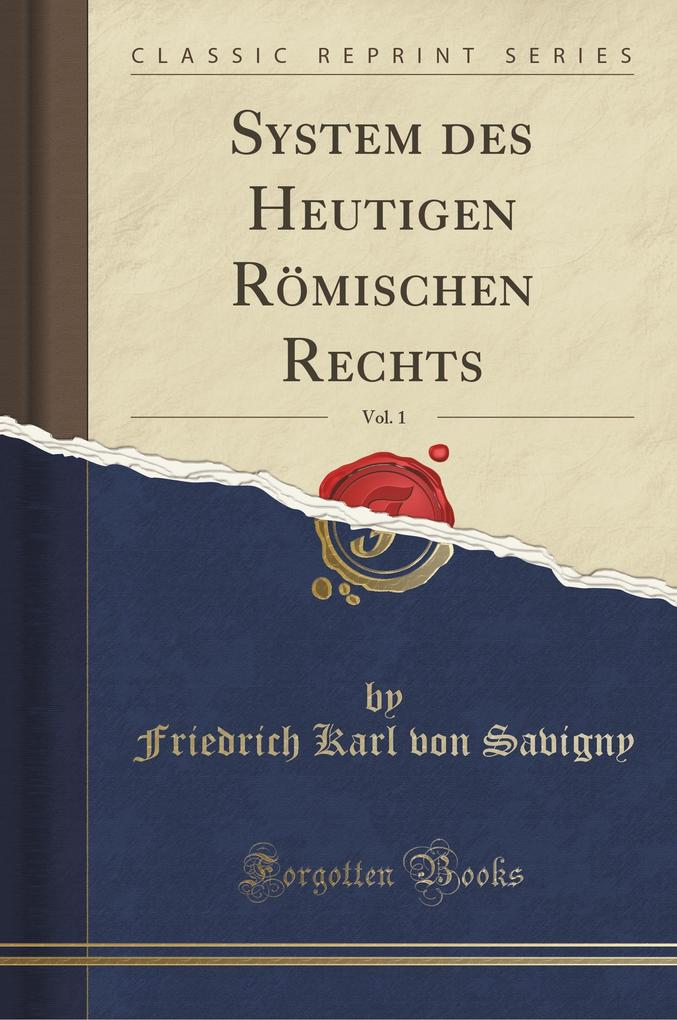 System des Heutigen Römischen Rechts, Vol. 1 (Classic Reprint)